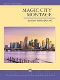 Magic City Montage - Concert Band