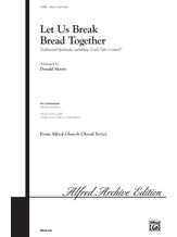 Let Us Break Bread Together - Choral