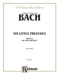 Bach: Six Little Preludes (Ed. Hans Bischoff) - Piano