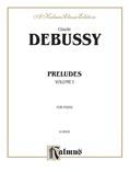 Debussy: Preludes (Volume I) - Piano