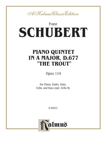 "Schubert: ""The Trout"" Quintet, Op. 114 - Mixed Ensembles"