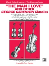 The Man I Love and Other George Gershwin Classics - String Quartet