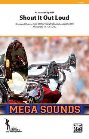 Shout It Out Loud: E-flat Alto Saxophone: KISS | Marching