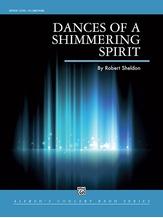 Dances of a Shimmering Spirit - Concert Band