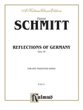 Schmitt: Reflections of Germany, Op. 28 - Piano Duets & Four Hands