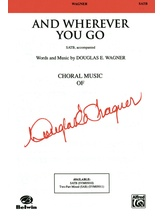 And Wherever You Go - Choral