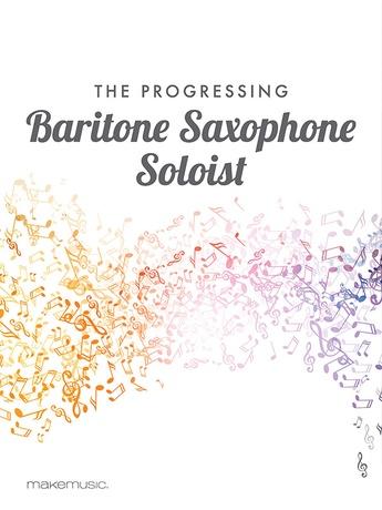 The Progressing Baritone Soloist - Solo & Small Ensemble