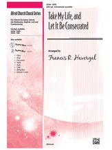 Take My Life, and Let It Be Consecrated - Choral