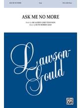 Ask Me No More - Choral