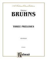 Bruhns: Three Preludes and Fugues - Organ