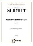Schmitt: Album of Piano Duets, Volume II - Piano Duets & Four Hands