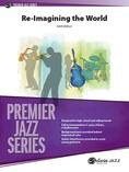Re-Imagining the World - Jazz Ensemble