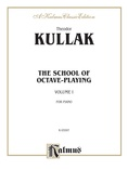 Kullak: School of Octave-Playing (Volume I) - Piano