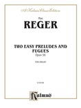 Reger: Two Easy Preludes and Fugues, Op. 56 - Organ