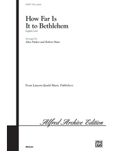 How Far Is It to Bethlehem - Choral