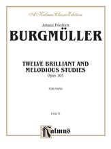 Burgmüller: Twelve Brilliant and Melodious Studies, Op. 105 - Piano