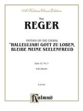 """Reger: Fantasy on the Choral """"Hallelujah! Gott Zu Loben, Bleibe Meine Seelenfreud"""", Op. 52, No. 3 - Organ"""