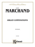 Marchand: Organ Compositions - Organ
