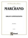 Marchand: Organ Compositions - Organ
