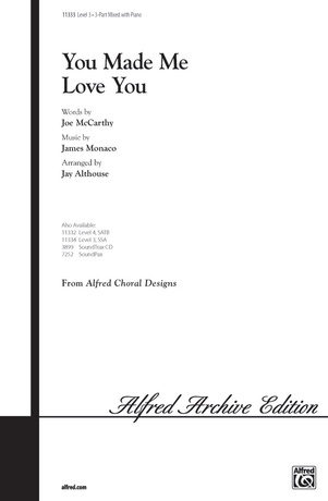 You Made Me Love You - Choral