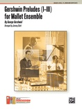 Gershwin Preludes (I-III) for Mallet Ensemble - Percussion Ensemble