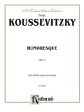Koussevitzky: Humoresque, Op. 4 - String Instruments
