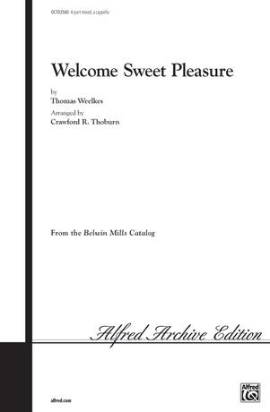 Welcome, Sweet Pleasure - Choral