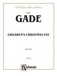 Gade: Children's Christmas Eve - Piano