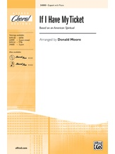 If I Have My Ticket - Choral
