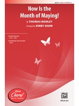Now Is the Month of Maying! - Choral