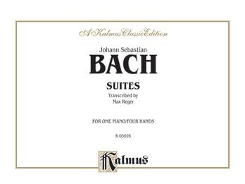 Bach: Suites (Arr. Max Reger) - Piano Duets & Four Hands
