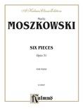 Moszkowski: Six Pieces, Op. 31 - Piano