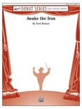Awake the Iron - Concert Band