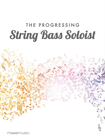 The Progressing String Bass Soloist - Solo & Small Ensemble