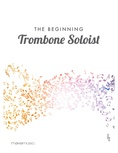 The Beginning Trombone Soloist - Solo & Small Ensemble
