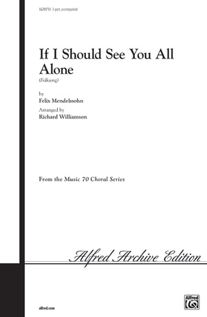 If I Should See You All Alone - Choral