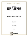 Brahms: Three Intermezzi, Op. 117 - Piano