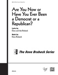 Are You Now or Have You Ever Been a Democrat or a Republican? - Choral