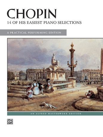 Chopin: 14 of His Easiest Piano Selections: A Practical Performing Edition - Piano