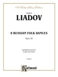 Liadov: Eight Russian Folk Dances, Op. 58 - Mixed Ensembles