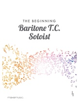The Beginning Baritone T. C. Soloist - Solo & Small Ensemble