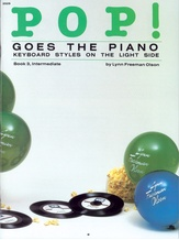 Pop! Goes the Piano, Book 3: Keyboard Styles on the Light Side - Piano