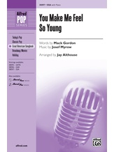 You Make Me Feel So Young - Choral