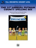 The 25th Annual Putnam County Spelling Bee,™ Selections from - Full Orchestra