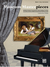 Museum Masterpieces, Book 1: 10 Piano Solos Inspired by Great Works of Art - Piano