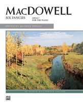 MacDowell: Six Fancies, Opus 7 for the Piano - Piano