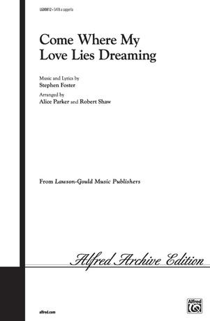 Come Where My Love Lies Dreaming - Choral
