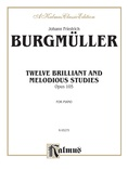 Burgmüller: Twelve Brilliant and Melodious Studies, Op. 105 - Piano