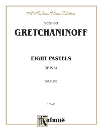 Gretchaninoff: Eight Pastels, Op. 61 - Piano