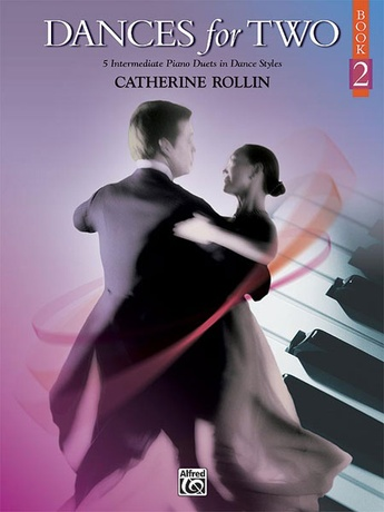 Dances for Two, Book 2: 5 Intermediate Piano Duets in Dance Styles - Piano Duets & Four Hands